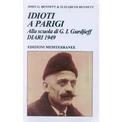 Idioti a ParigiAlla Scuola di Gurdjieff Diari 1949