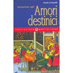 Iniziazione agli Amori Destinici Una antologia di storie d'amore problematiche