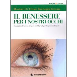 Il Benessere per i nostri OcchiConsigli, indicazioni, terapie a 360 gradi per l'organo della vista