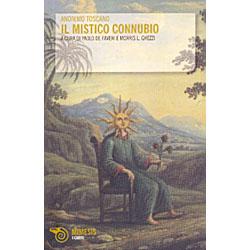 Il Mistico ConnubioA cura di Paolo Faveri e Morris L. Ghezzi