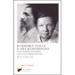 Eckhart Tolle e Sri AurobindoDue punti di vista sull'illuminazione