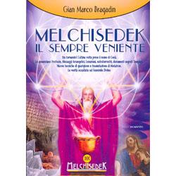 Melchisedek il Sempre Veniente