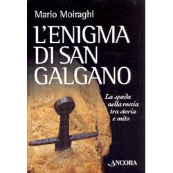 L'enigma di San GalganoLa spada nella roccia tra storia e mito