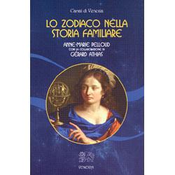Lo Zodiaco nella Storia familiareCon la collaborazione di Gerard Athias