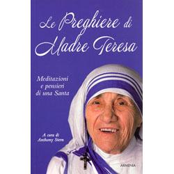 Le preghiere di Madre TeresaMeditazioni e pensieri di una Santa