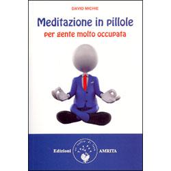 Meditazione in PillolePer gente molto occupata