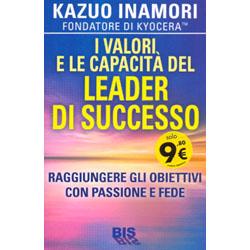 I Valori e le Capacità del Leader di Successo Raggiungere gli obiettivi con passione e fede