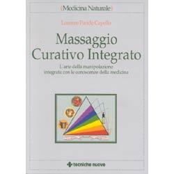 Massaggio Curativo IntegratoL'arte della manipolazione integrata con le conoscenze della medicina