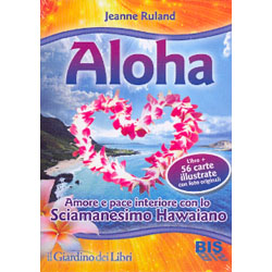 Aloha - Cofanetto Libro + 56 Carte Evoca amore e armonia con lo Sciamanesimo Hawaiano