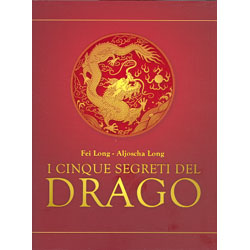 I Cinque Segreti del Drago La risposta taoista a The Secret