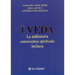 I Veda - La Millenaria Conoscenza Spirituale IndianaI grandi capolavori dell'antica letteratura indiana