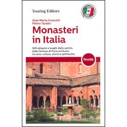 Monasteri in Italia380 abbazie e luoghi dello spirito, tra arte cultura storia spiritualità