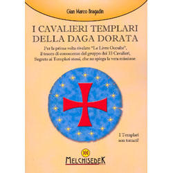 I Cavalieri Templari della Daga DorataPer la prima volta rivelato