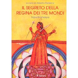 Il Segreto della Regina dei tre MondiTripurārahasya - Sezione sulla Gnosi