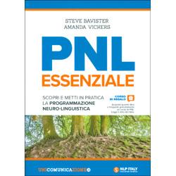 PNL EssenzialeScopri e metti in pratica la programmazione neuro-linguistica