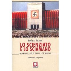 Lo Scienziato e lo SciamanoMackinder, Hitler e l'isola del mondo