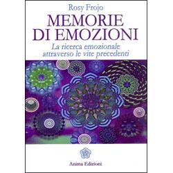 Memorie di Emozioni La ricerca emozionale attraverso le vite precedenti