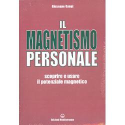 Il Magnetismo PersonaleScoprire e usare il potenziale magnetico