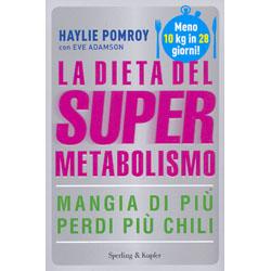 La Dieta del SupermetabolismoMangia di più perdi più chili