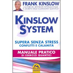 Kinslow System Supera senza stress conflitti e calamità. Manuale pratico di Esercizi Quantici.