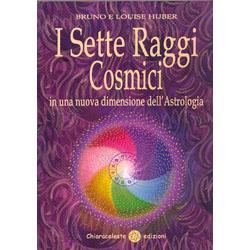 I Sette Raggi CosmiciIn una nuova dimensione dell'Astrologia