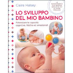 Lo Sviluppo del mio BambinoPotenziare le capacità cognitive, fisiche ed emozionali