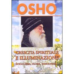 Crescita Spirituale e Illuminazione Sciogliersi, fluire, dissolversi...