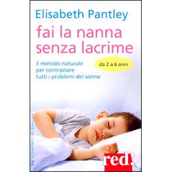 Fai la Nanna Senza LacrimeIl metodo naturale per contrastare tutti i problemi del sonno