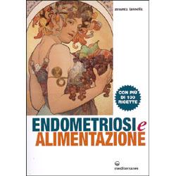 Endometriosi e Alimentazione Con più di 100 ricette