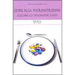 Guida alla MicronutrizioneScegliere gli integratori giusti