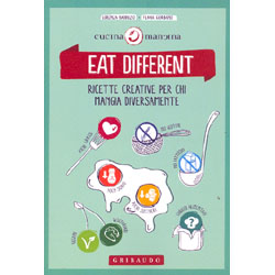 Eat DifferentRicette creative per chi mangia diversamente