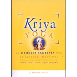 Kriya Yoga Il manuale completo per la libertà interiore