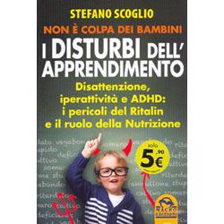Non è colpa dei Bambini - I Disturbi dell'Apprendimento - LibroDisattenzione, iperattività e ADHD: i pericoli del Ritalin e il ruolo della Nutrizione