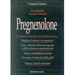 Pregnenolone. L'ormone naturale del benessere