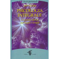 Psicologia IntegraleCoscienza, spirito, psicologia e terapia