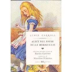 Alice nel Paese delle MeraviglieEdizione annotata a cura di Martin Gardner - traduzione di Masolino D'Amico