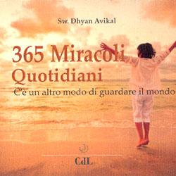 365 Miracoli QuotidianiC'è un altro modo di guardare il mondo