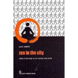 Zen In The CityL'arte di fermarsi in un mondo che corre