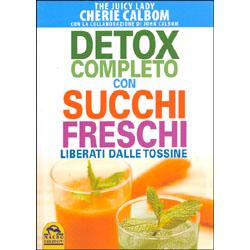 Detox completo con succhi freschi Liberati dalla tossine