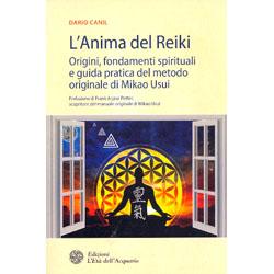 L'Anima del ReikiOrigini, fondamenti spirituali e guida pratica del metodo originale di Mikao Usui