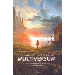 MultiversumE se la nostra vita non percorresse una sola strada... ma tutte quelle possibili?