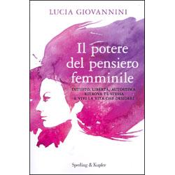Il Potere del Pensiero FemminileIntuito, libertà, autostima: ritrova te stessa e vivi la vita che desideri