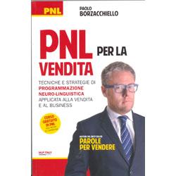 PNL per la VenditaTecniche e strategie di Programmazione Neuro-Linguistica applicata alla vendita e al business
