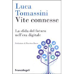Vite Connesse La sfida del futuro nell'era digitale