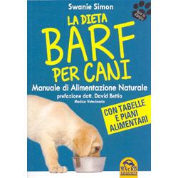 La Dieta BARF per CaniManuale di alimentazione naturale con tabelle e piani alimentari