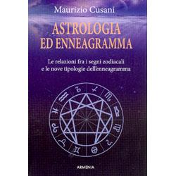 Astrologia ed Enneagramma Le relazioni tra i segni zodiacali e le nove tipologie dell'enneagramma