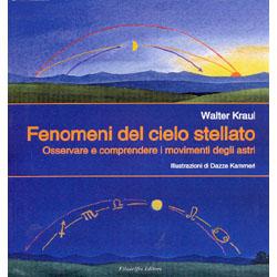 Fenomeni del Cielo StellatoOsservare e comprendere i movimenti degli astri