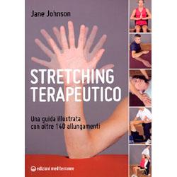 Stretching TerapeuticoUna guida illustrata con oltre 140 allungamenti