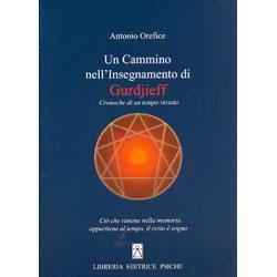 Un Cammino nell'Insegnamento di GurdjieffCronache di un tempo vissuto