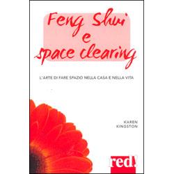 Feng Shui e Space ClearingL'arte di fare spazio nella casa e nella vita